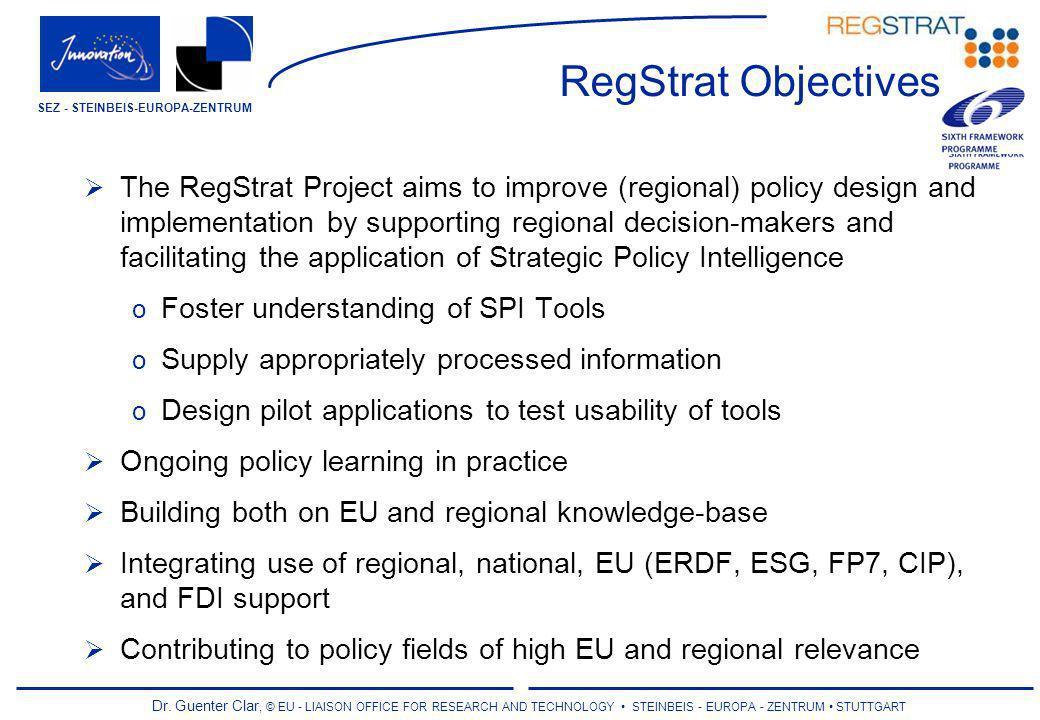 Dr. Guenter Clar, © EU - LIAISON OFFICE FOR RESEARCH AND TECHNOLOGY STEINBEIS - EUROPA - ZENTRUM STUTTGART SEZ - STEINBEIS-EUROPA-ZENTRUM The RegStrat