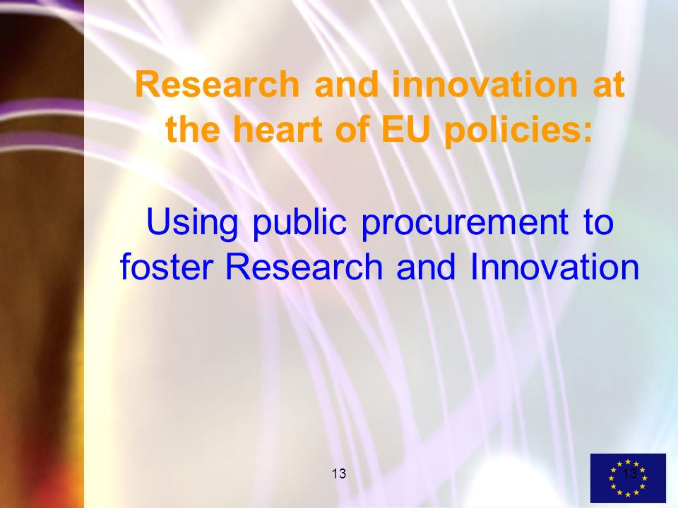 13 Research and innovation at the heart of EU policies: Using public procurement to foster Research and Innovation
