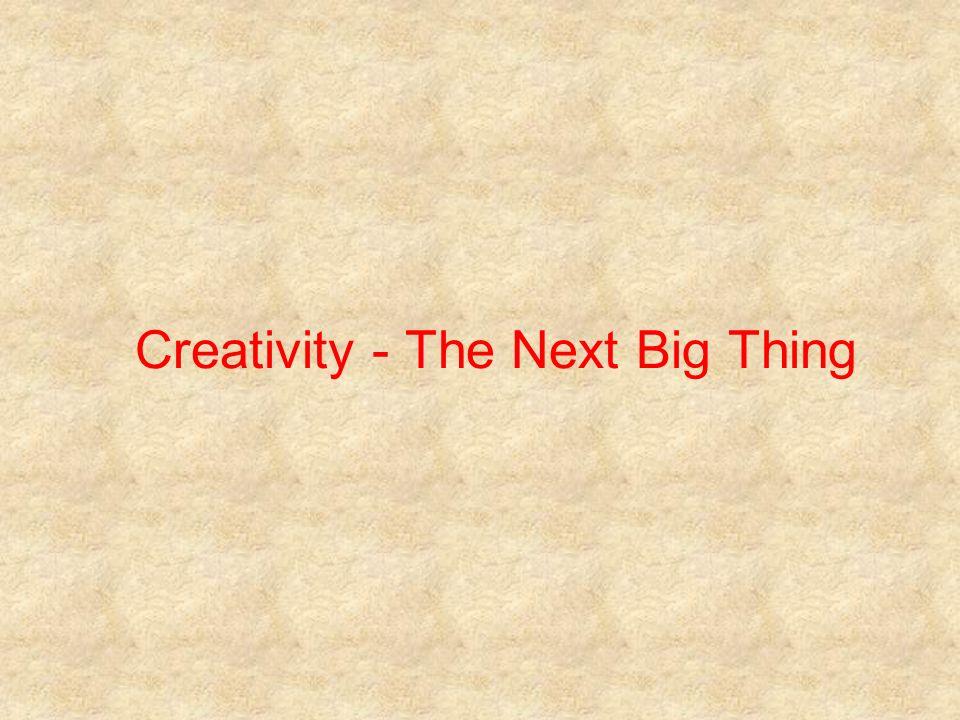 Creativity - The Next Big Thing