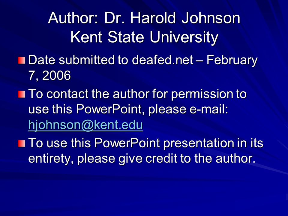Author: Dr. Harold Johnson Kent State University Date submitted to deafed.net – February 7, 2006 To contact the author for permission to use this Powe