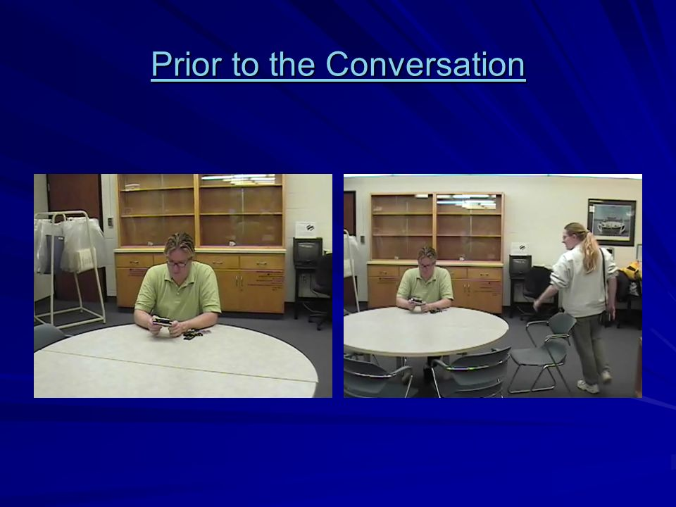 Prior to the Conversation Prior to the Conversation