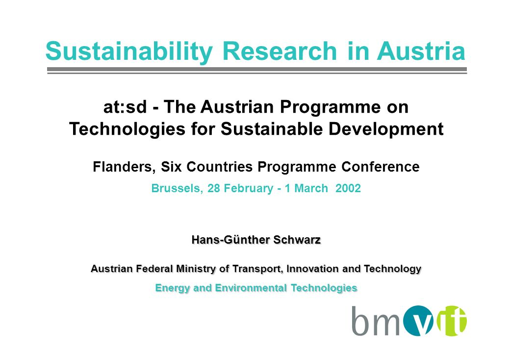 Sustainability Research in Austria at:sd - The Austrian Programme on Technologies for Sustainable Development Flanders, Six Countries Programme Confer