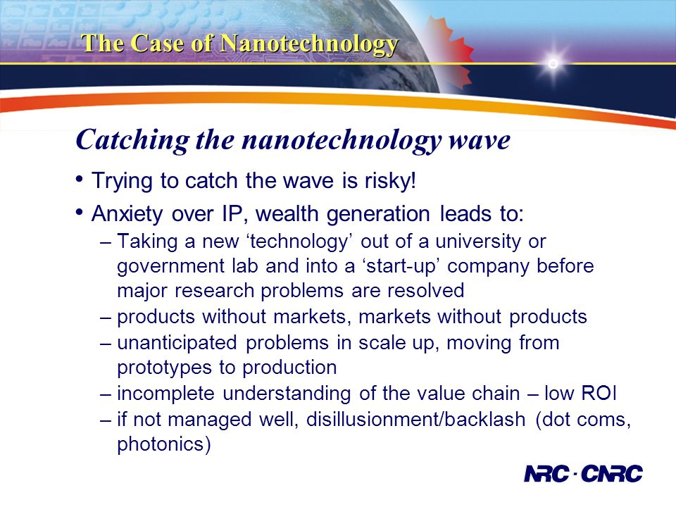 The Case of Nanotechnology Catching the nanotechnology wave Trying to catch the wave is risky.