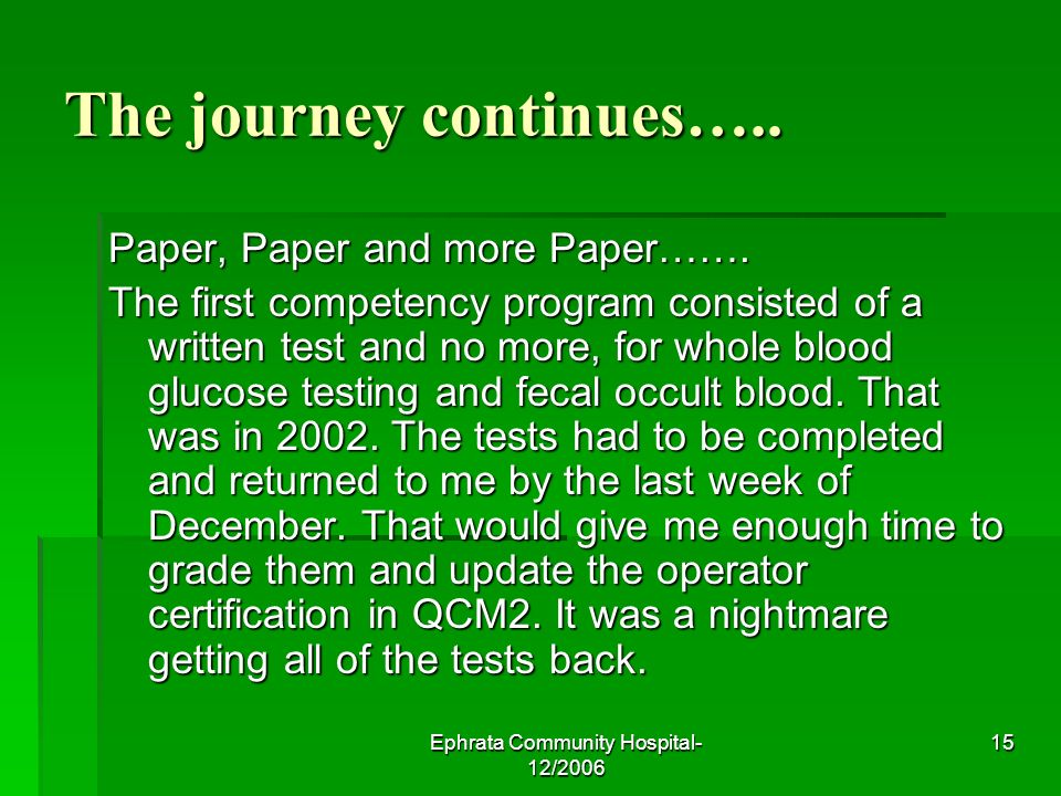 Ephrata Community Hospital- 12/2006 15 The journey continues…..
