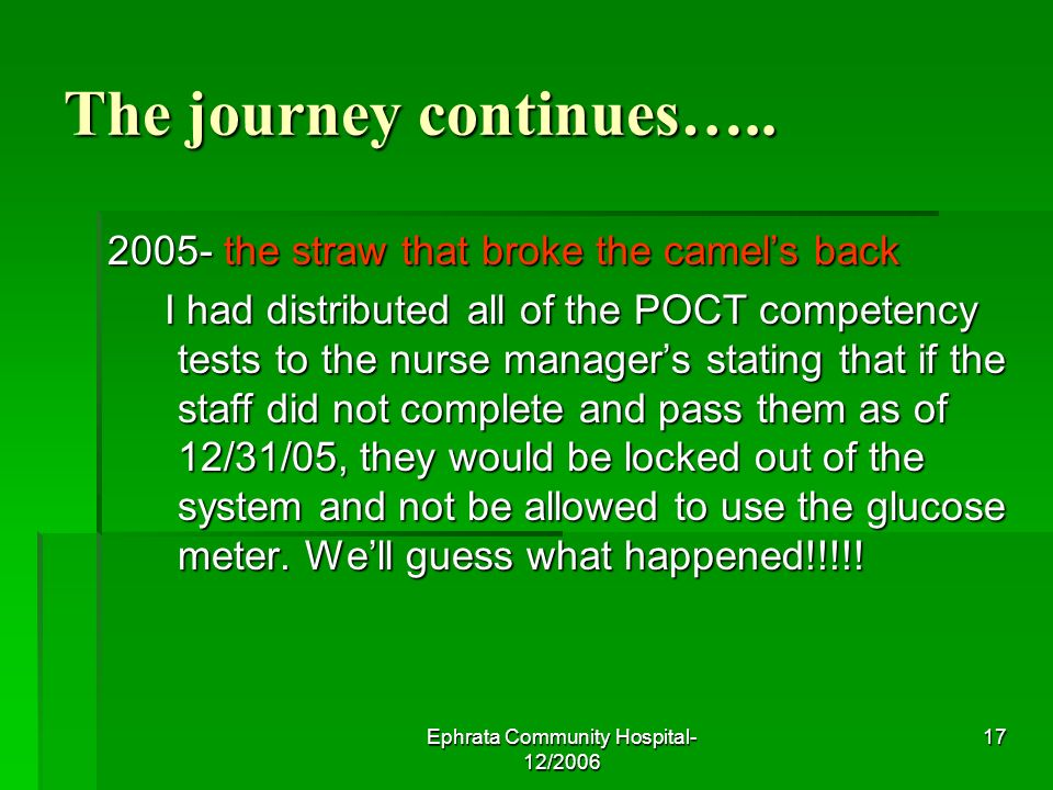 Ephrata Community Hospital- 12/2006 17 The journey continues…..