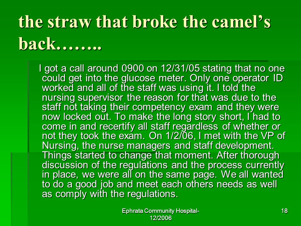 Ephrata Community Hospital- 12/2006 18 the straw that broke the camels back……..