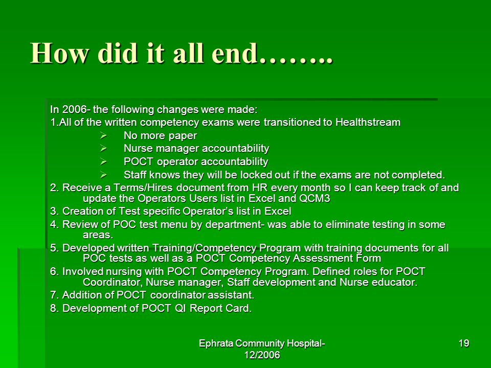 Ephrata Community Hospital- 12/2006 19 How did it all end……..