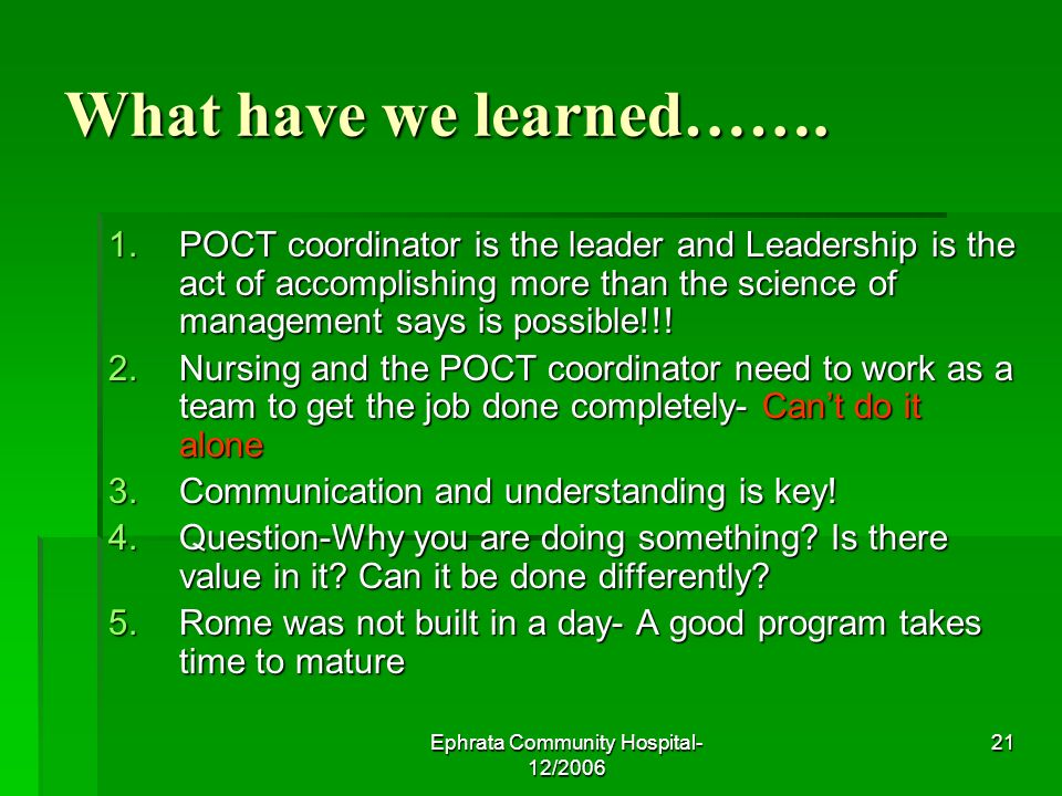 Ephrata Community Hospital- 12/2006 21 What have we learned…….