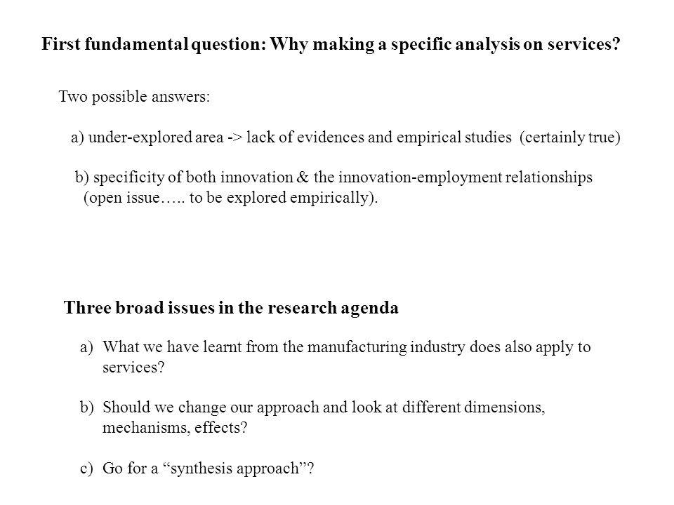 First fundamental question: Why making a specific analysis on services.