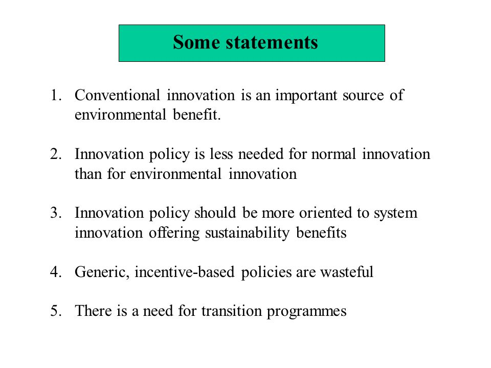 Some statements 1.Conventional innovation is an important source of environmental benefit.