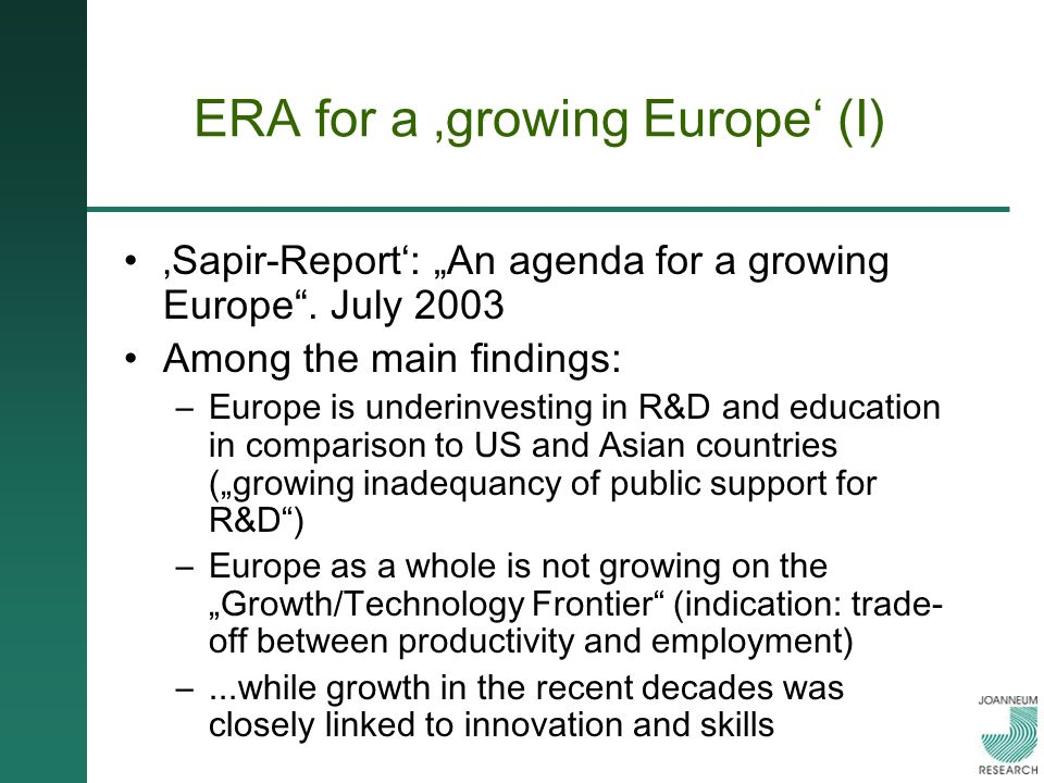 ERA for a growing Europe (I) Sapir-Report: An agenda for a growing Europe.