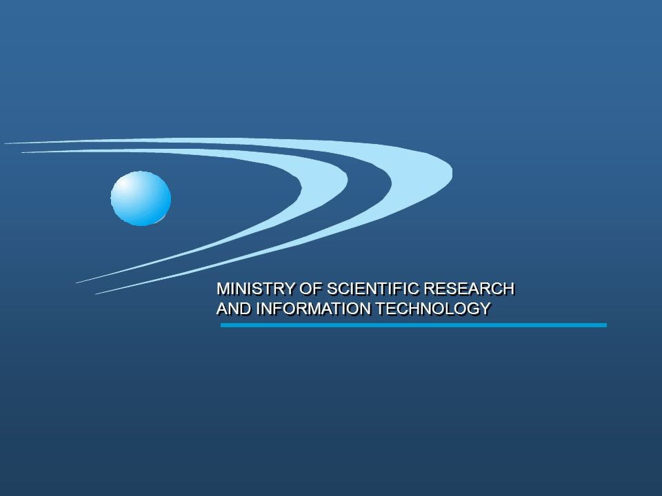 MINISTRY OF SCIENTIFIC RESEARCH AND INFORMATION TECHNOLOGY MINISTRY OF SCIENTIFIC RESEARCH AND INFORMATION TECHNOLOGY