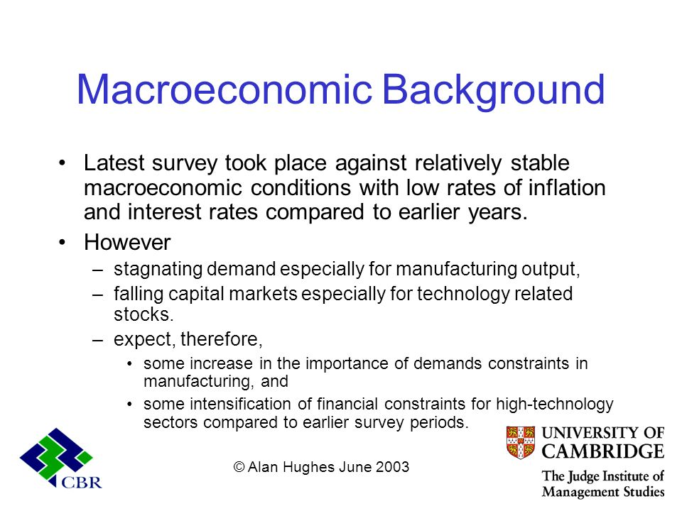 Macroeconomic Background Latest survey took place against relatively stable macroeconomic conditions with low rates of inflation and interest rates co