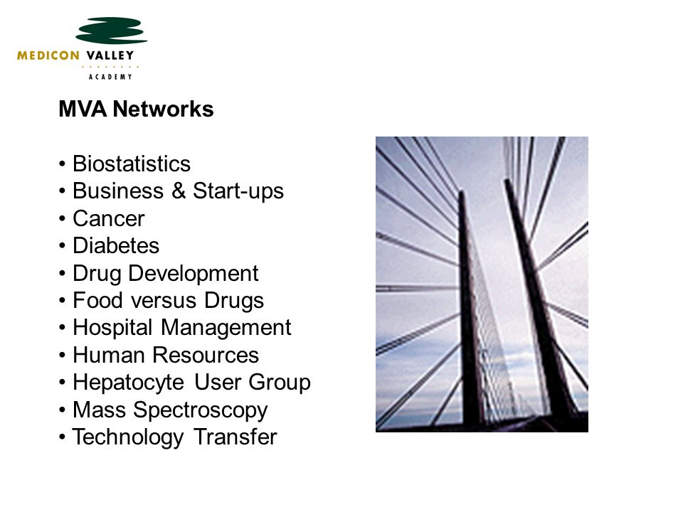MVA Networks Biostatistics Business & Start-ups Cancer Diabetes Drug Development Food versus Drugs Hospital Management Human Resources Hepatocyte User Group Mass Spectroscopy Technology Transfer