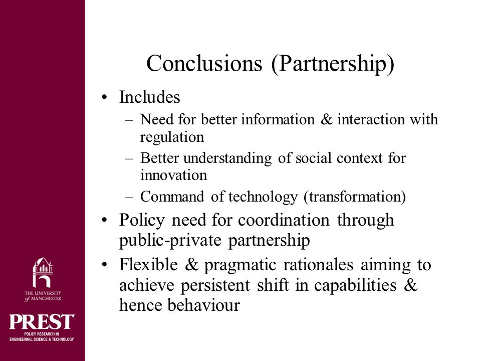 Conclusions (rationale for innovation policy & sustainability) Possible use of this rationale to influence innovation for sustainability –Project based approach would be subsidy for clean technology development –Regulatory approach setting compliance standards –Empirical evidence of frequent innovation failure from misjudgement of environmental standards Systems perspective begins by questioning what capabilities and incentives needed for engagement in sustainable innovation