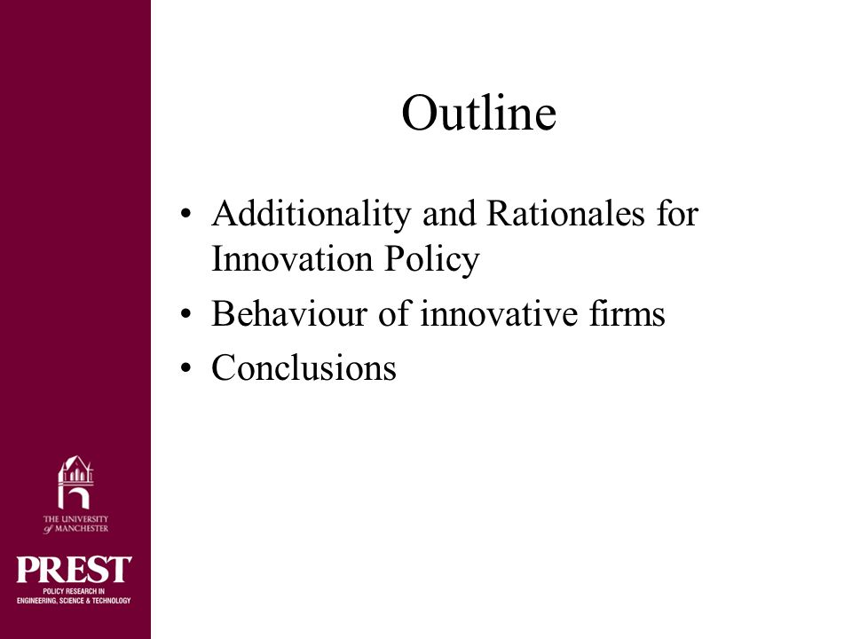 Outline Additionality and Rationales for Innovation Policy Behaviour of innovative firms Conclusions