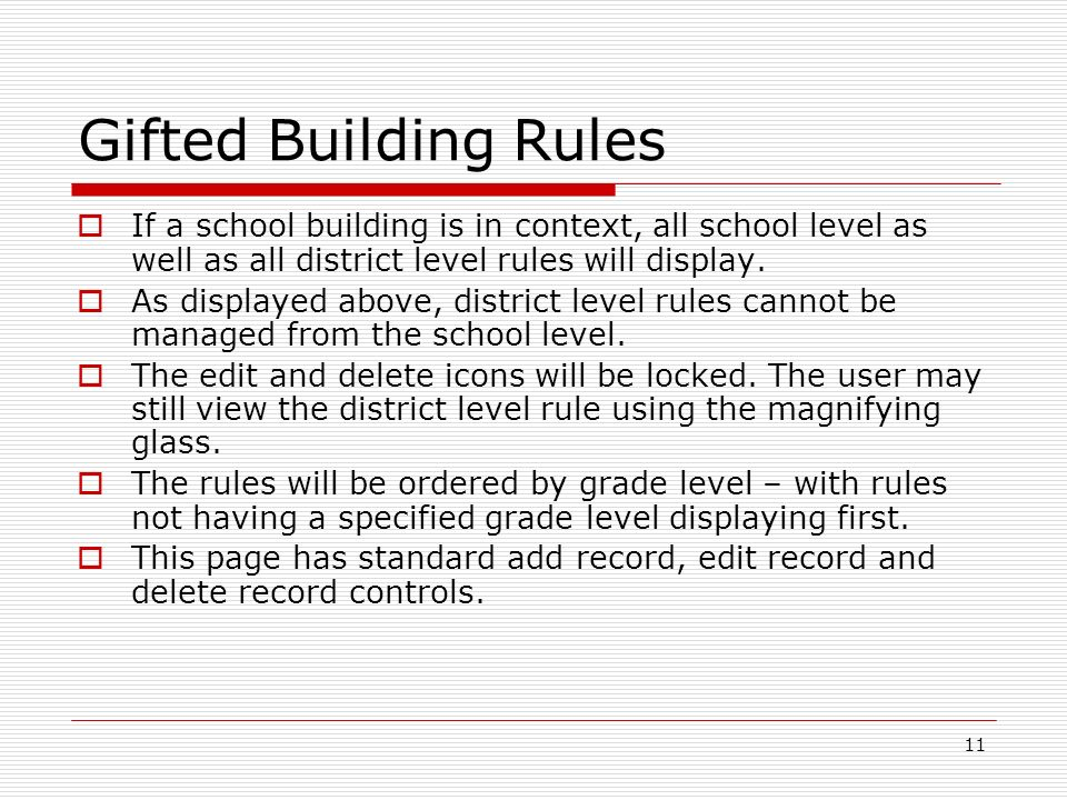 11 Gifted Building Rules If a school building is in context, all school level as well as all district level rules will display.