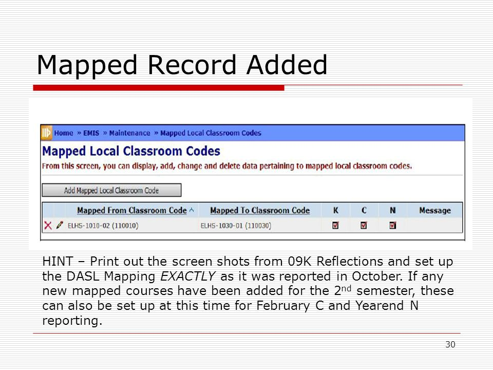 30 Mapped Record Added HINT – Print out the screen shots from 09K Reflections and set up the DASL Mapping EXACTLY as it was reported in October.