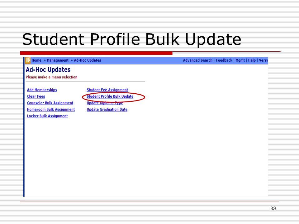 38 Student Profile Bulk Update
