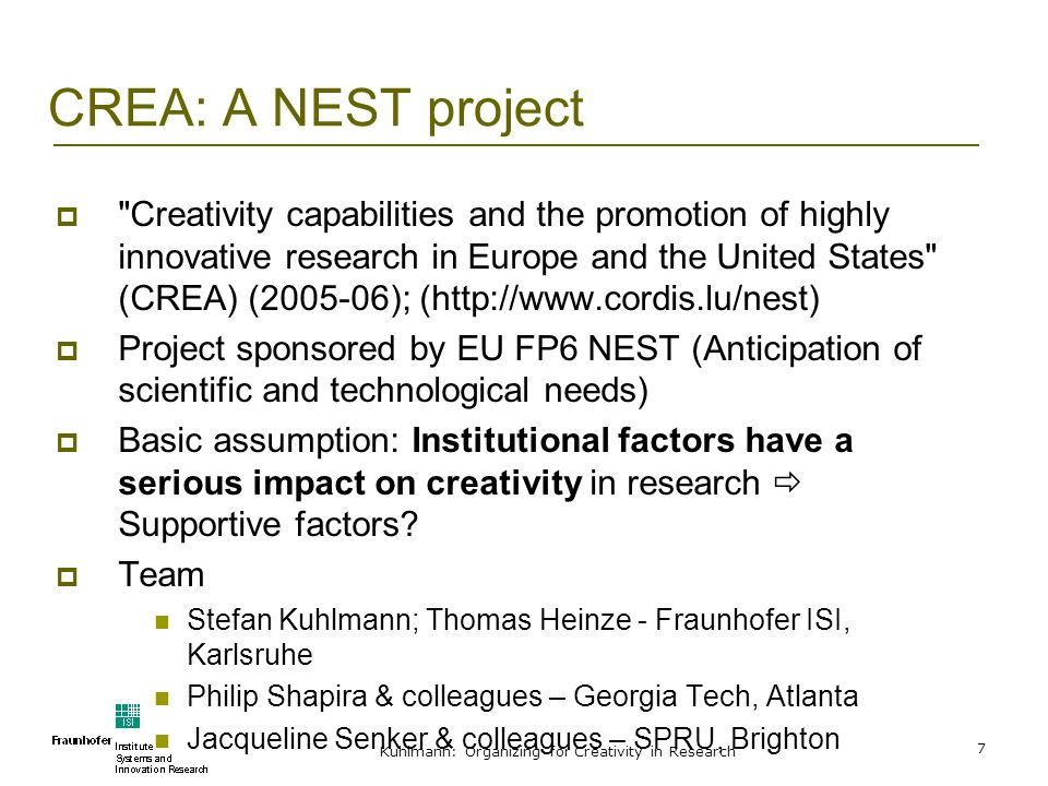 Kuhlmann: Organizing for Creativity in Research 7 CREA: A NEST project