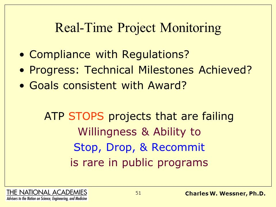 Charles W.Wessner, Ph.D. 51 Real-Time Project Monitoring Compliance with Regulations.