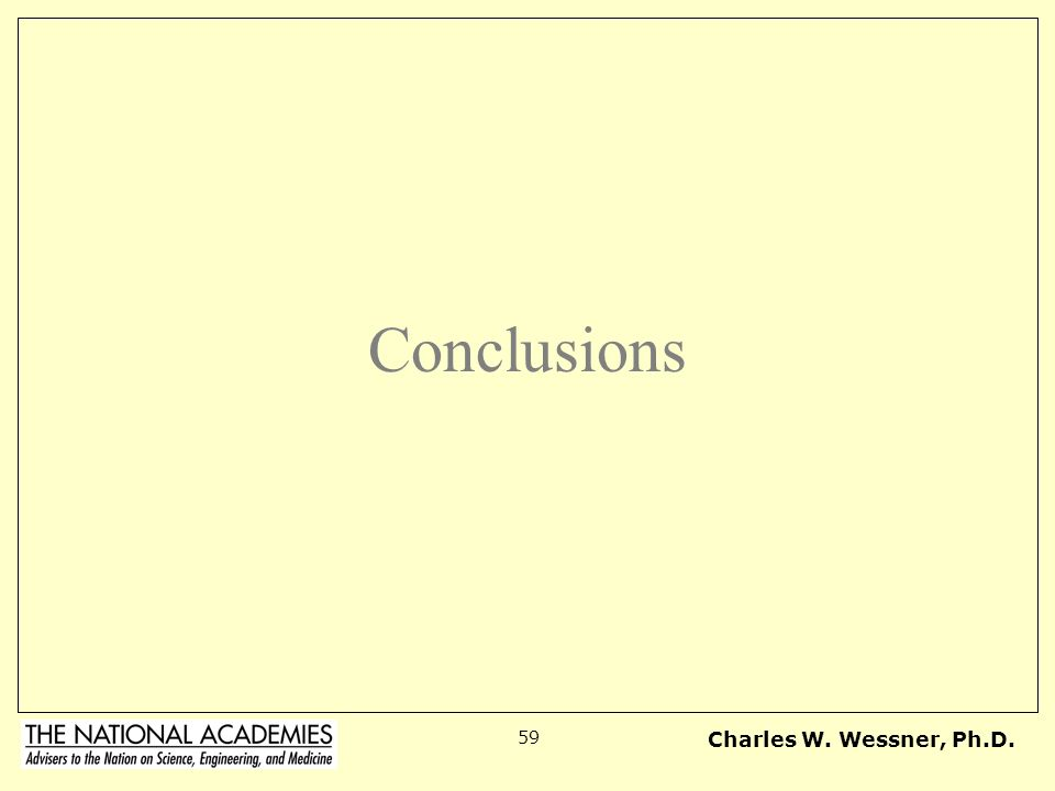 Charles W. Wessner, Ph.D. 59 Conclusions