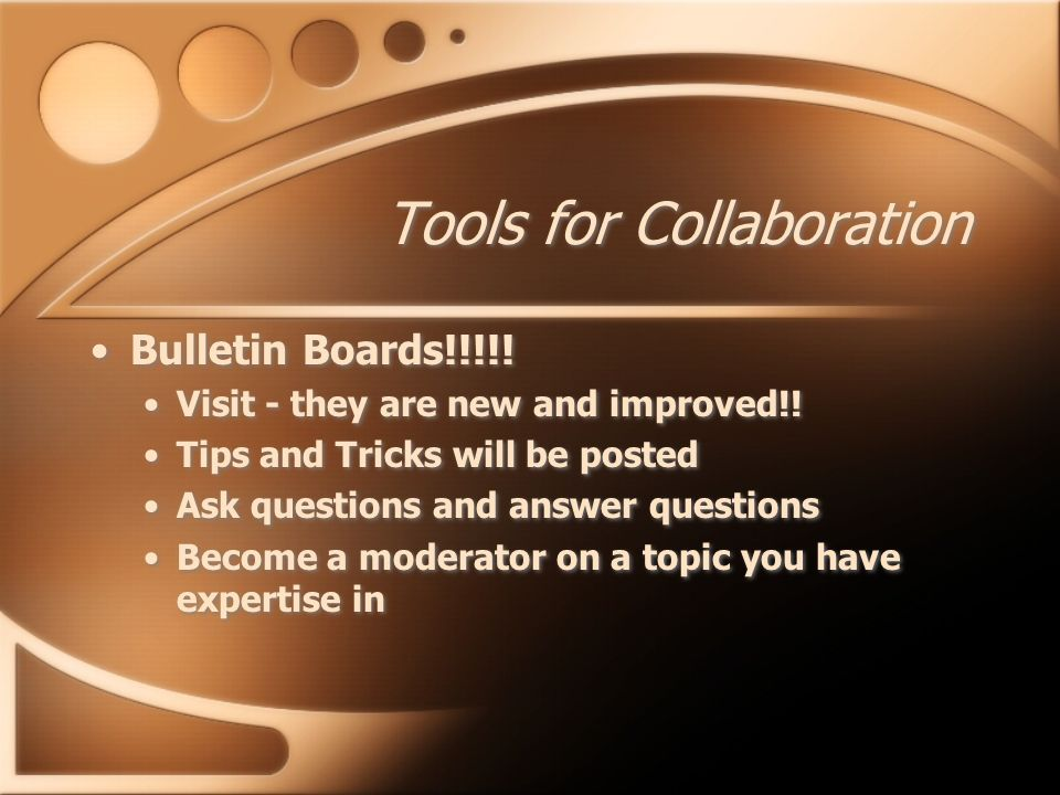 Tools for Collaboration Bulletin Boards!!!!. Visit - they are new and improved!.