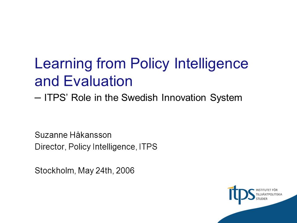 Outline Why ITPS.What is ITPS. Learning from Foreign Based Policy Intelligence.