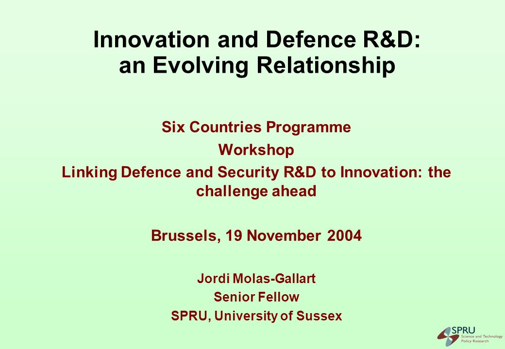 The Case of Defence R&D Specialised defence research facilities have a history of isolation – Security considerations – Special relationship with defence ministries and the military Technology transfer across military-civilian contexts is likely to require – Organisational change – Change in regulatory and contractual practices – Cultural adjustment How will this management of dual-use work in practice?