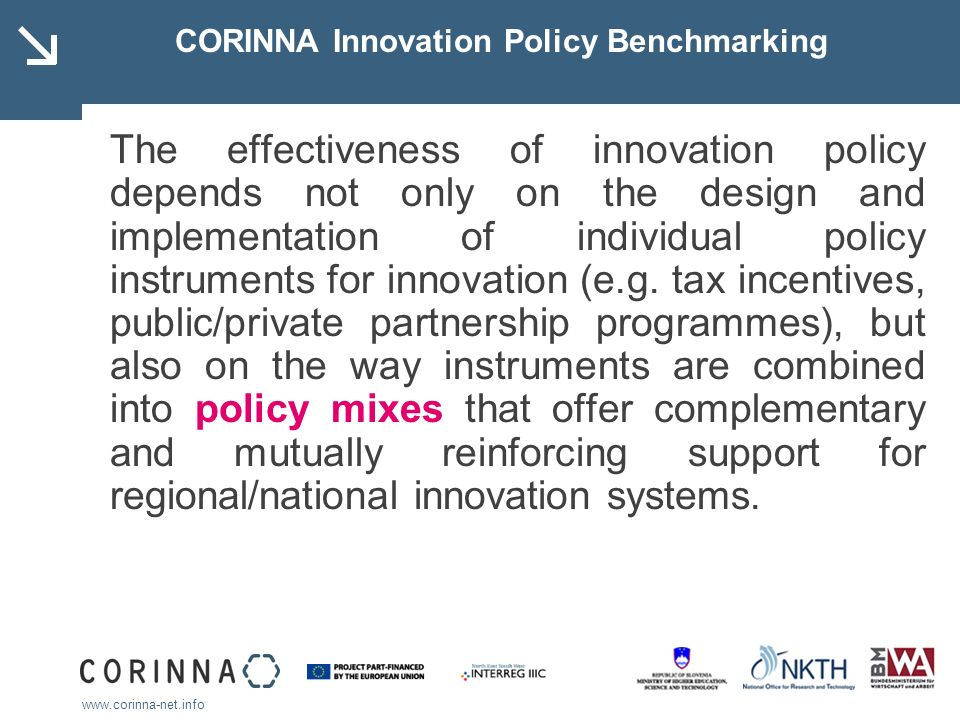 www.corinna-net.info CORINNA Innovation Policy Benchmarking The effectiveness of innovation policy depends not only on the design and implementation o