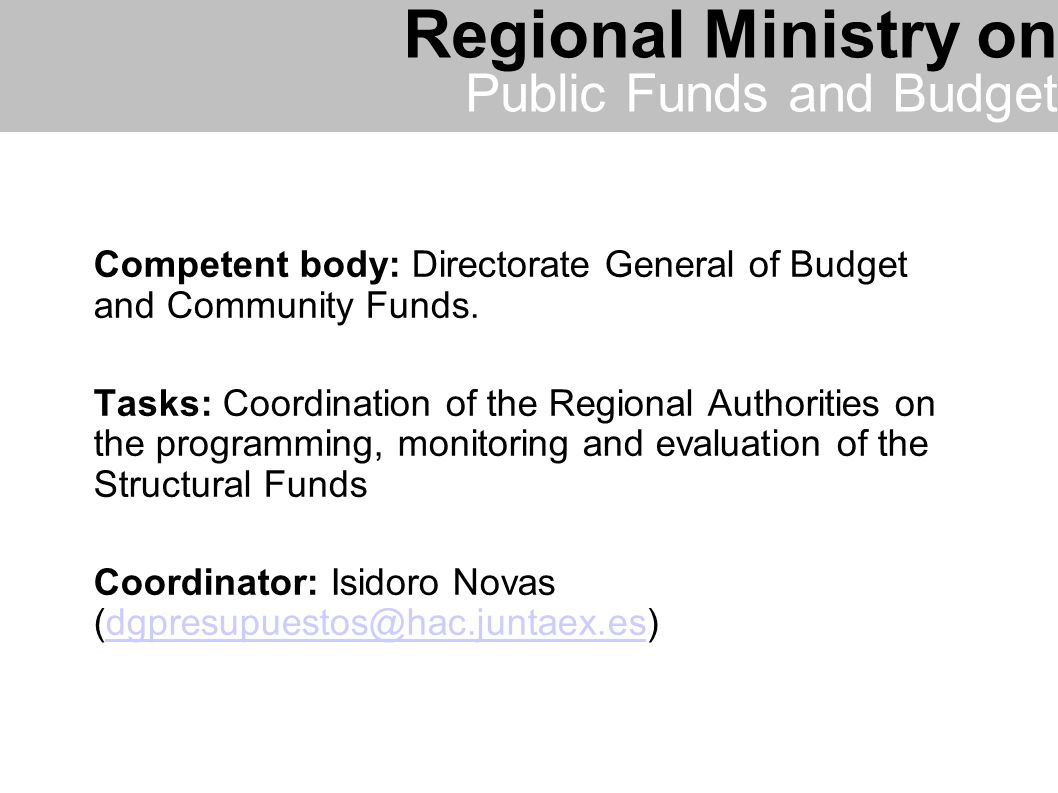 Competent body: Directorate General of Budget and Community Funds.