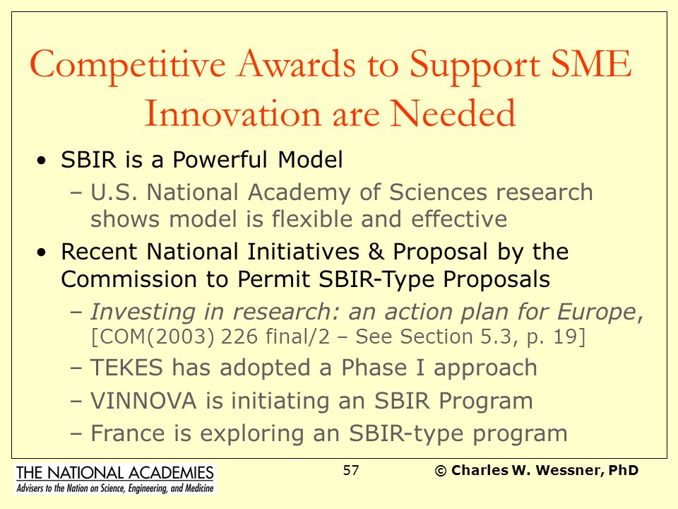 © Charles W.Wessner, PhD56 The Key Question: Would SBIR Work in Europe.