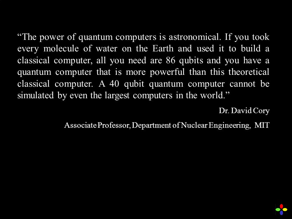 The power of quantum computers is astronomical.