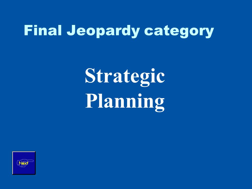 Final Jeopardy category Strategic Planning