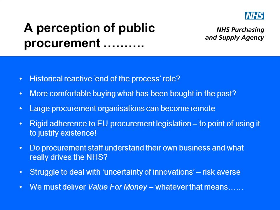 A perception of public procurement ………. Historical reactive end of the process role.