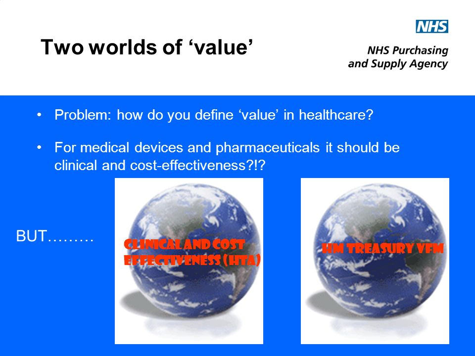 Two worlds of value Problem: how do you define value in healthcare.