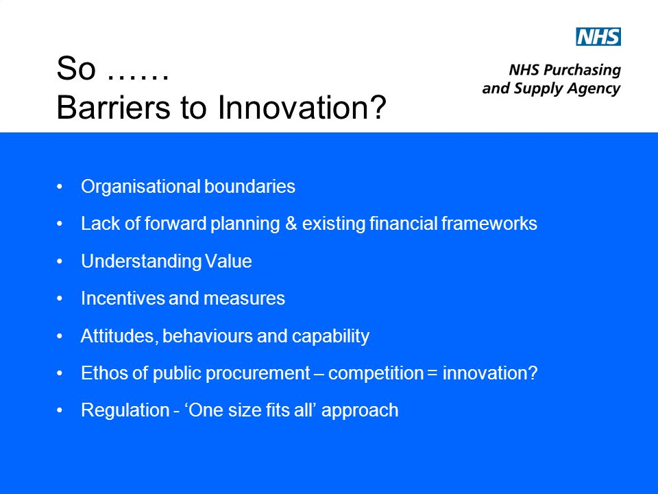 So …… Barriers to Innovation.