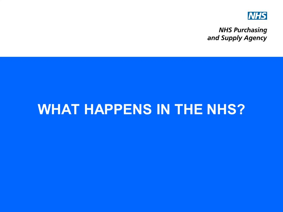 WHAT HAPPENS IN THE NHS?