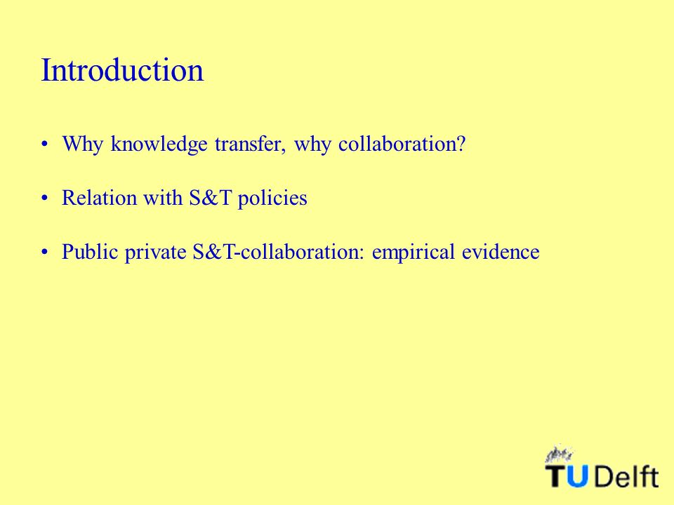 Introduction Why knowledge transfer, why collaboration.