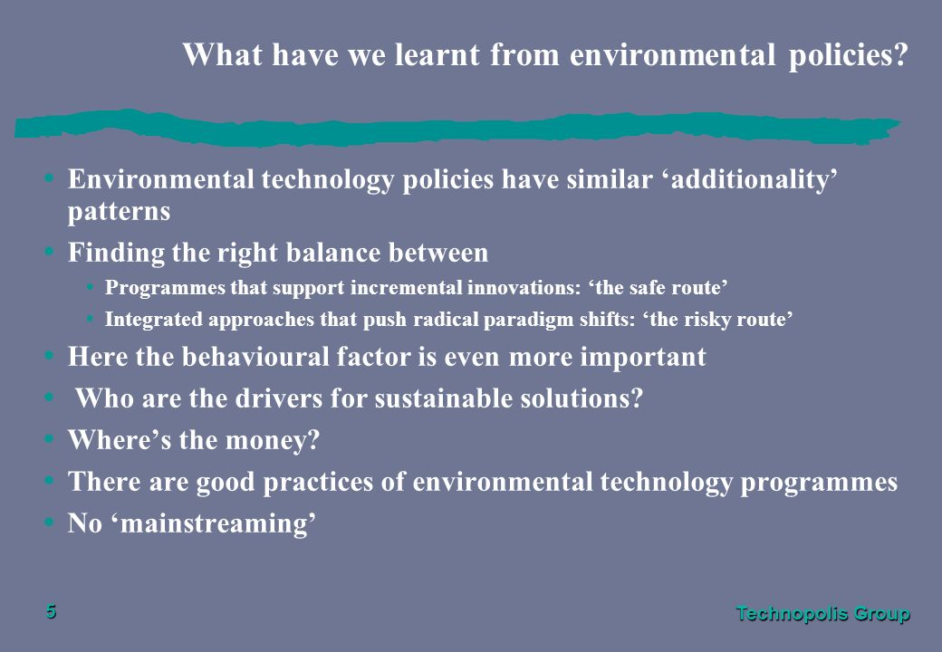 Technopolis Group 5 What have we learnt from environmental policies.