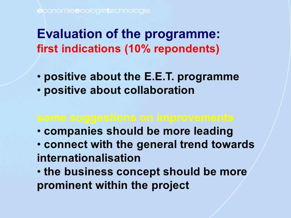 Evaluation of the programme: first indications (10% repondents) positive about the E.E.T.