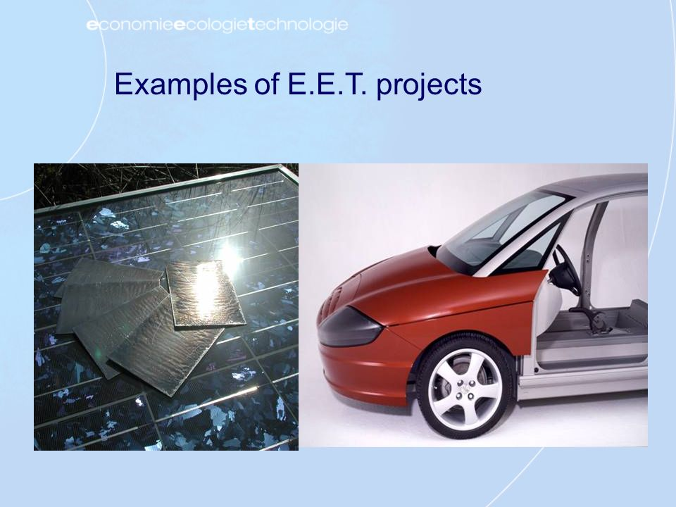 Examples of E.E.T. projects