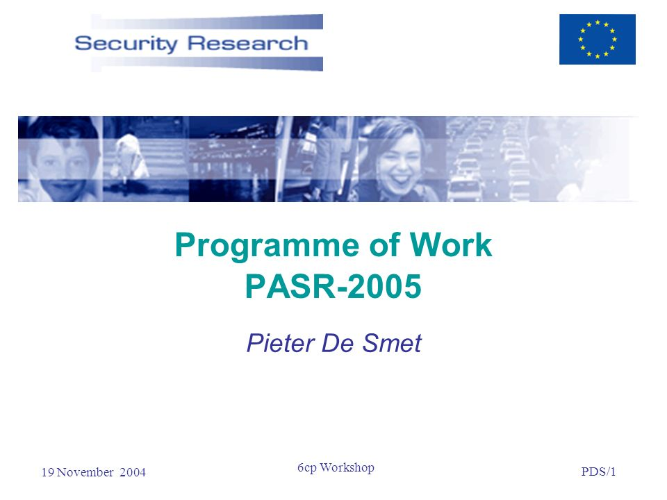 19 November 2004 PDS/1 6cp Workshop Programme of Work PASR-2005 Pieter De Smet