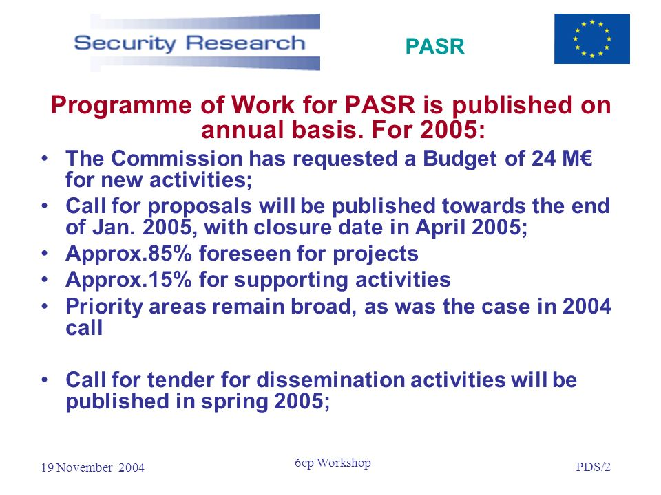 19 November 2004 PDS/2 6cp Workshop PASR Programme of Work for PASR is published on annual basis.