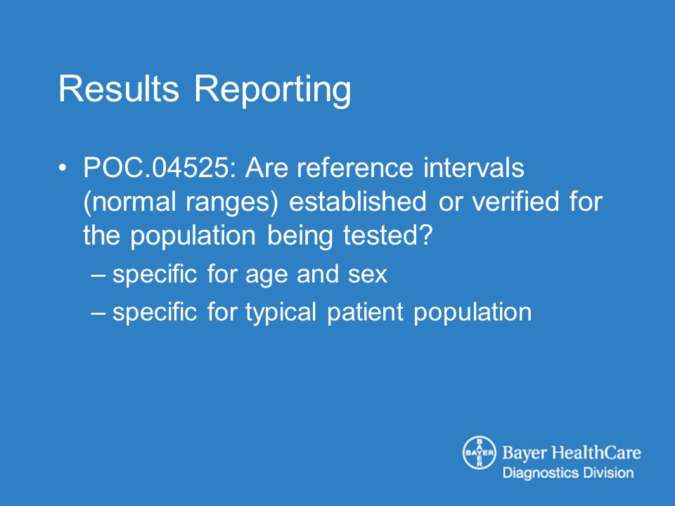 Results Reporting POC.04525: Are reference intervals (normal ranges) established or verified for the population being tested.