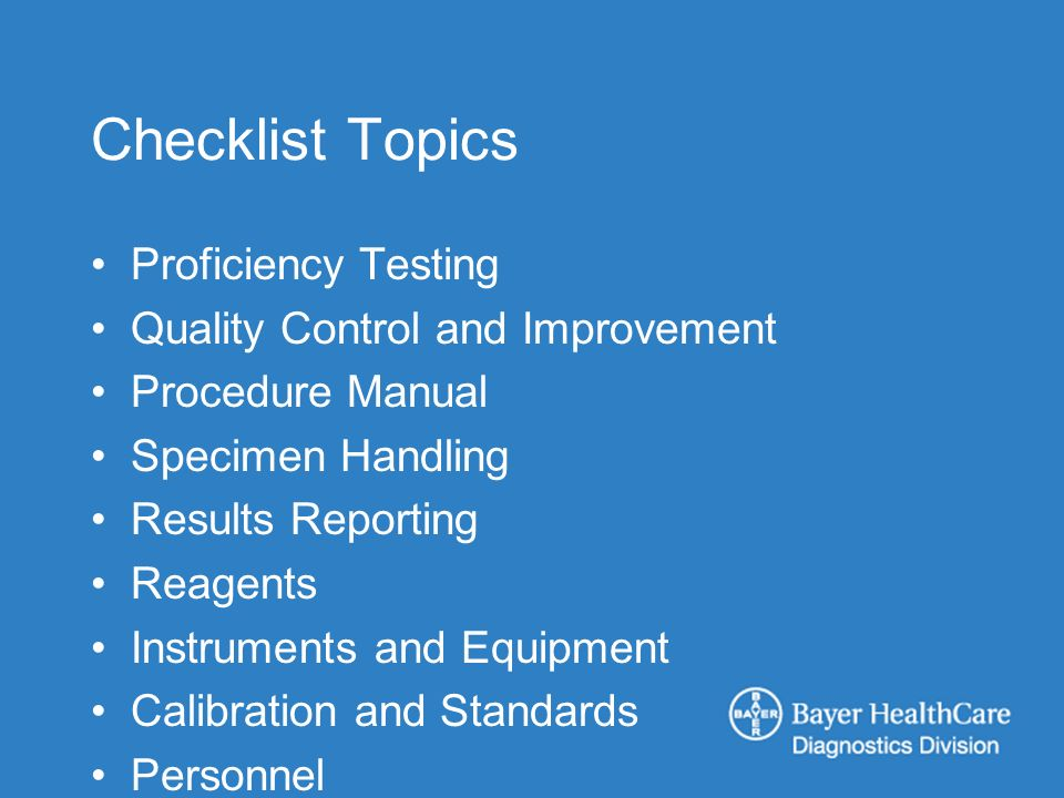 Checklist Topics Proficiency Testing Quality Control and Improvement Procedure Manual Specimen Handling Results Reporting Reagents Instruments and Equipment Calibration and Standards Personnel