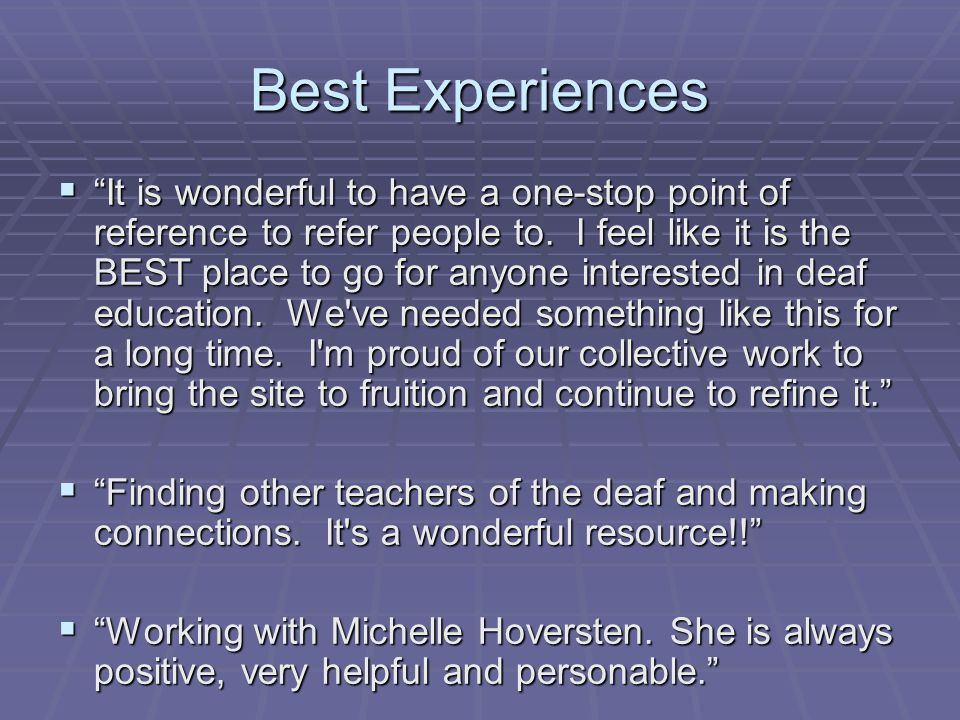 Best Experiences It is wonderful to have a one-stop point of reference to refer people to.
