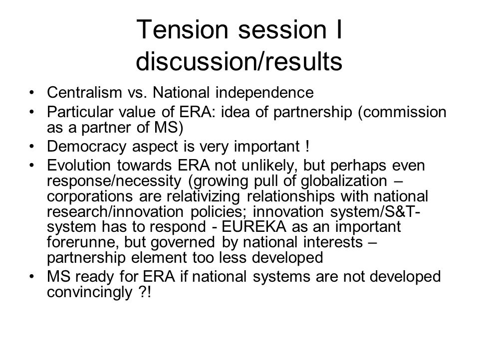 Tension session I discussion/results Centralism vs.