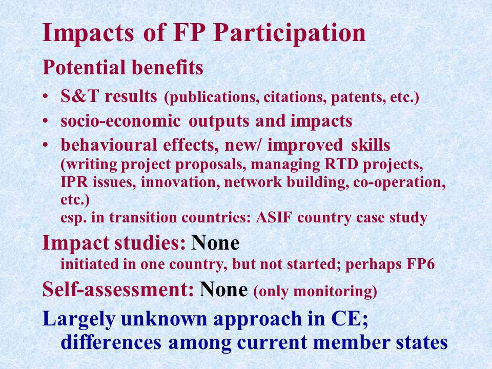 Impacts of FP Participation Potential benefits S&T results (publications, citations, patents, etc.) socio-economic outputs and impacts behavioural eff