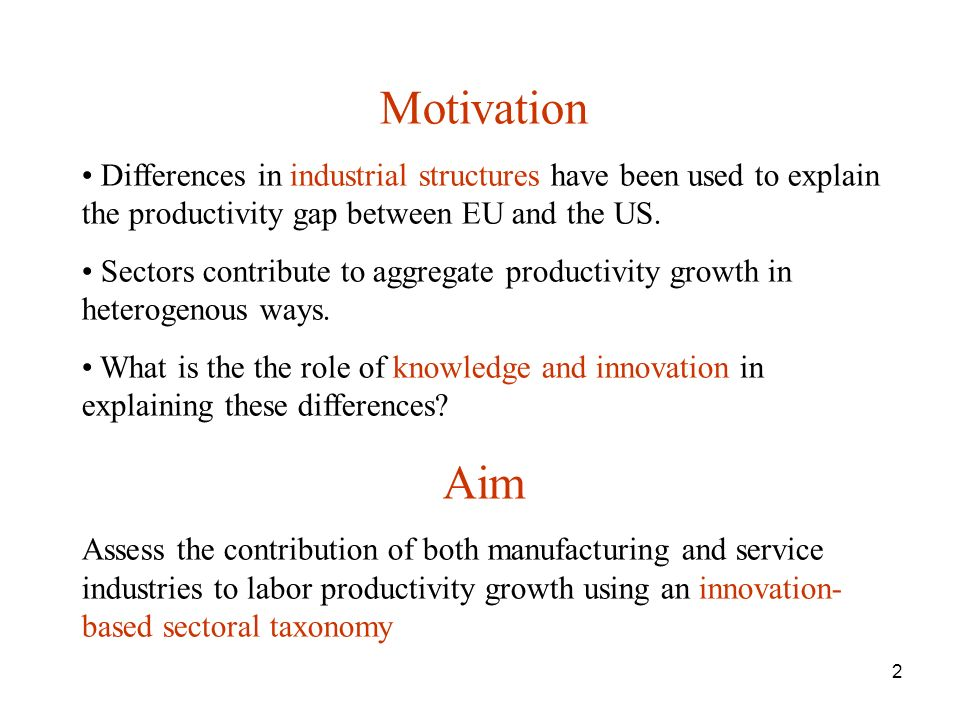 2 Motivation Differences in industrial structures have been used to explain the productivity gap between EU and the US.
